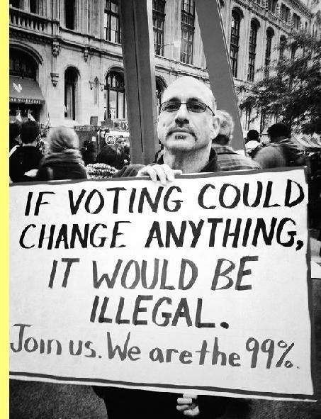 'Se votar pudesse mudar qualquer coisa isso seria ilegal'.
