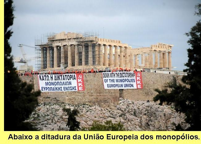 'Abaixo a ditadura da União Europeia dos monopólios'.